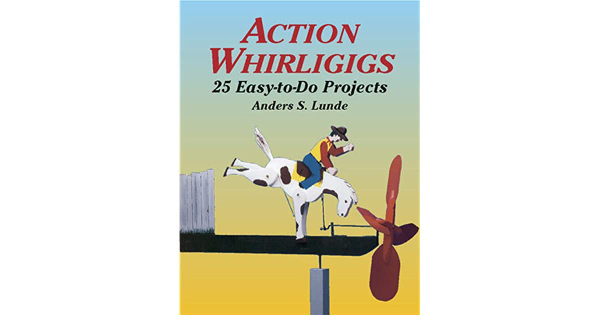 action whirligigs 25 easy to do projects pdf